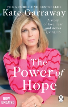The Power Of Hope : The moving no.1 bestselling memoir from TV s Kate Garraway