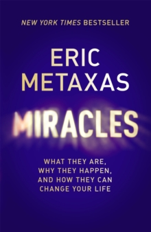 Miracles : What They Are, Why They Happen, and How They Can Change Your Life, Paperback / softback Book