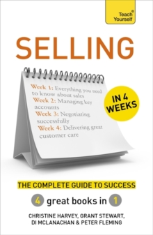 Selling in 4 Weeks : The Complete Guide to Success: Teach Yourself, Paperback Book