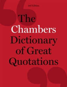 The Chambers Dictionary of Great Quotations : 3rd Edition, Hardback Book