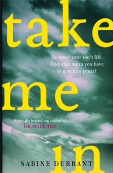 Take Me In : 'Twisty, turny, unputdownable...the perfect beach read' Grazia, Hardback Book