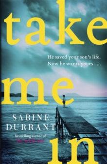 Take Me In : the twisty, unputdownable thriller from the bestselling author of Lie With Me, Paperback / softback Book
