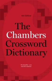 The Chambers Crossword Dictionary, 4th Edition, Hardback Book