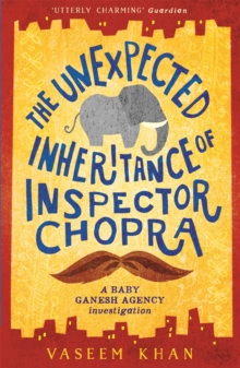 The Unexpected Inheritance of Inspector Chopra : Baby Ganesh Agency Book 1, Paperback Book