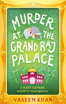 Murder at the Grand Raj Palace : Baby Ganesh Agency Book 4, Paperback / softback Book