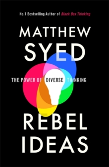 Rebel Ideas : The Power of Diverse Thinking, Hardback Book