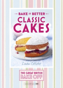 Great British Bake Off   Bake it Better (No.1): Classic Cakes, EPUB eBook