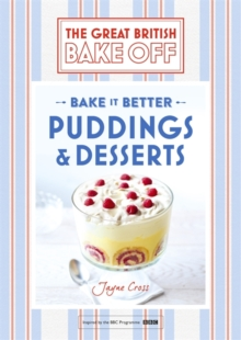Great British Bake Off - Bake it Better (No.5): Puddings & Desserts, Hardback Book