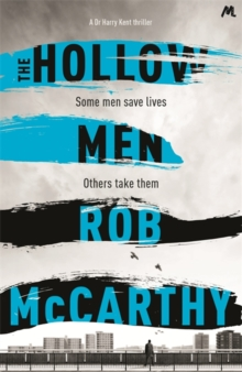 The Hollow Men : Dr Harry Kent Book 1, Hardback Book