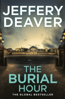 The Burial Hour : Lincoln Rhyme Book 13, Paperback Book