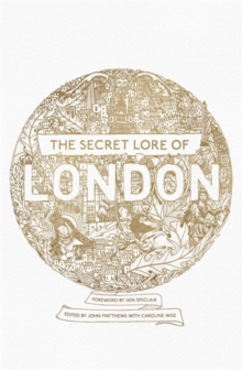 The Secret Lore of London, Paperback Book