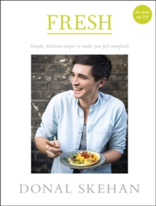 Fresh : Simple, delicious recipes to make you feel energised, Hardback Book