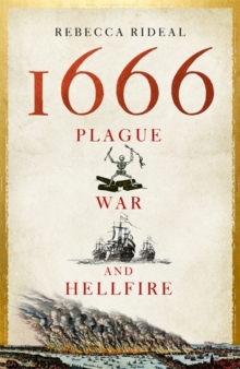 1666 : Plague, War and Hellfire, Hardback Book