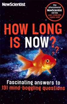 How Long is Now? : Fascinating Answers to 191 Mind-Boggling Questions, Paperback Book