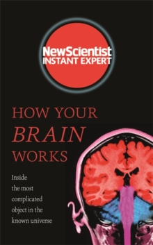 How Your Brain Works : Inside the most complicated object in the known universe, Paperback / softback Book
