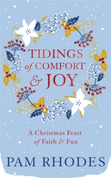 Tidings of Comfort and Joy : A Christmas Feast of Faith and Fun, Hardback Book