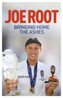 Bringing Home the Ashes : Updated to include England's tour of South Africa and the 2016 T20 World Cup, Paperback Book
