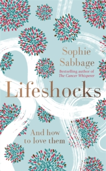 Lifeshocks : And How to Love Them, Hardback Book