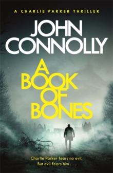 A Book of Bones : A Charlie Parker Thriller: 17. From the No. 1 Bestselling Author of THE WOMAN IN THE WOODS