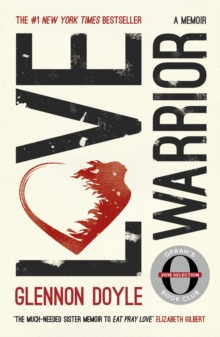 Love Warrior (Oprah's Book Club) : from the #1 bestselling author of UNTAMED