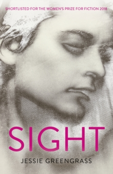 Sight : SHORTLISTED FOR THE WOMEN'S PRIZE FOR FICTION 2018