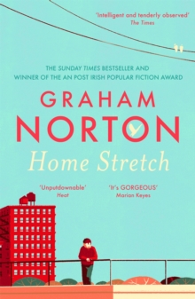 Home Stretch : THE SUNDAY TIMES BESTSELLER & WINNER OF THE AN POST IRISH POPULAR FICTION AWARD