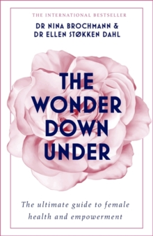 The Wonder Down Under : A User's Guide to the Vagina, Paperback / softback Book