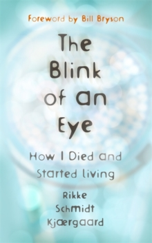 The Blink of an Eye : How I Died and Started Living, Hardback Book