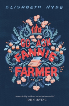 Go Ask Fannie Farmer, Hardback Book