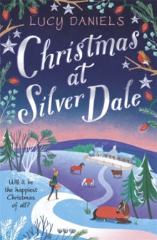 Christmas at Silver Dale : the perfect Christmas romance for 2019 - featuring the original characters in the Animal Ark series!