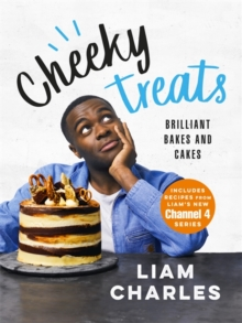 Liam Charles Cheeky Treats : Includes recipes from the new Liam Bakes TV show on Channel 4, Hardback Book