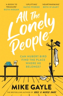 All The Lonely People : From the Richard and Judy bestselling author of Half a World Away comes a warm, life-affirming story - the perfect read for these times, Paperback / softback Book