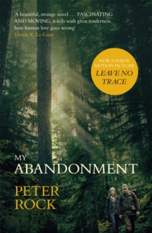 My Abandonment : Now a major film, `Leave No Trace', directed by Debra Granik ('Winter's Bone'), Paperback / softback Book