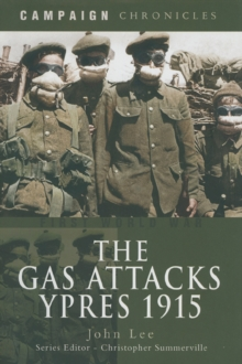 The Gas Attacks : Ypres 1915