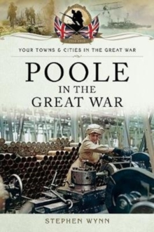 Poole in the Great War, Paperback / softback Book
