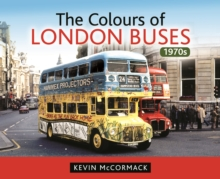 Colours of London Buses 1970s, Hardback Book