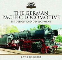 The German Pacific Locomotive: Its Design and Development