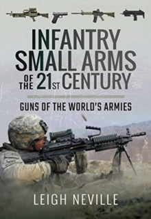 Infantry Small Arms of the 21st Century : Guns of the World's Armies, Hardback Book