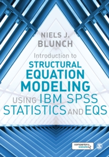 Introduction to Structural Equation Modeling Using IBM SPSS Statistics and EQS, Paperback / softback Book
