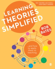 Learning Theories Simplified : ...And How to Apply Them to Teaching, Paperback Book
