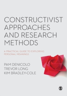 Constructivist Approaches and Research Methods : A Practical Guide to Exploring Personal Meanings, Paperback / softback Book
