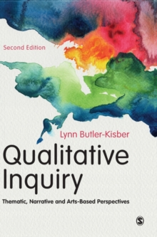 Qualitative Inquiry : Thematic, Narrative and Arts-Based Perspectives, Hardback Book