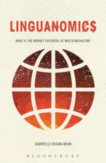 Linguanomics : What is the Market Potential of Multilingualism?, Paperback / softback Book