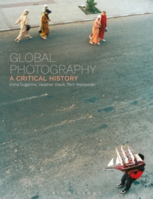 Global Photography : A Critical History