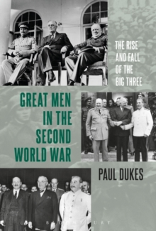 Great Men in the Second World War : The Rise and Fall of the Big Three, Paperback / softback Book