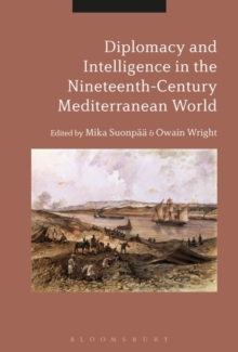 Diplomacy and Intelligence in the Nineteenth-Century Mediterranean World, Hardback Book