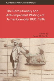 The Revolutionary and Anti-Imperialist Writings of James Connolly 1893-1916, Paperback / softback Book