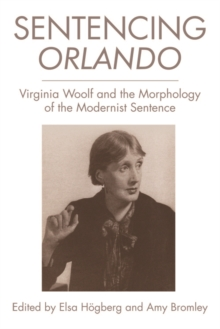 Sentencing Orlando : Virginia Woolf and the Morphology of the Modernist Sentence, Hardback Book