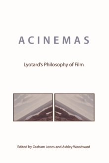 Acinemas : Lyotard'S Philosophy of Film, Hardback Book