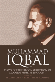 Muhammad Iqbal : Essays on the Reconstruction of Modern Muslim Thought, Paperback / softback Book